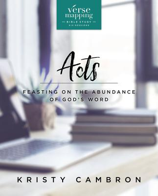 Image for Verse Mapping Acts: Feasting on the Abundance of God's Word