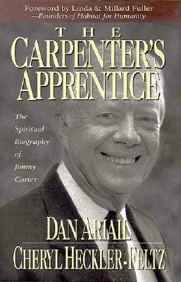 Image for The Carpenter's Apprentice: The Spiritual Biography of Jimmy Carter