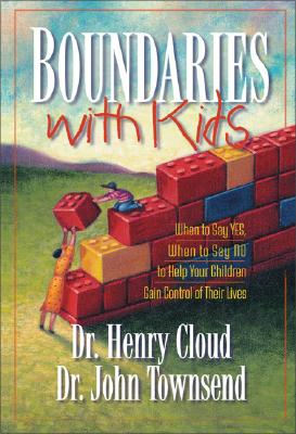 Image for Boundaries With Kids : When to Say Yes, When to Say No to Help Your Children Gain Control of Their Lives