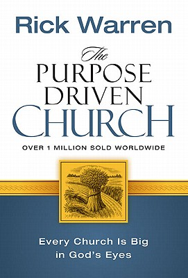 The Purpose-driven Church: Growth Without Compromising Your Message And Mission, Warren, Rick