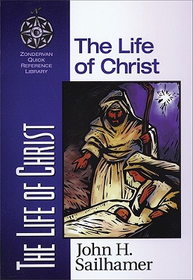 Image for The Life of Christ (Zondervan Quick Reference Library)