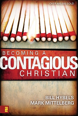 Becoming a Contagious Christian, Bill Hybels, Mark Mittelberg