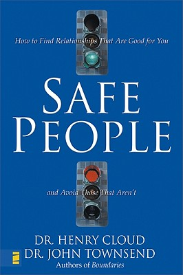 Image for Safe People: How to Find Relationships That Are Good for You and Avoid Those That Aren't