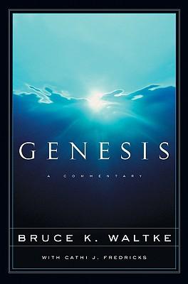 Genesis: A Commentary, Bruce K. Waltke, Cathi J. Fredricks