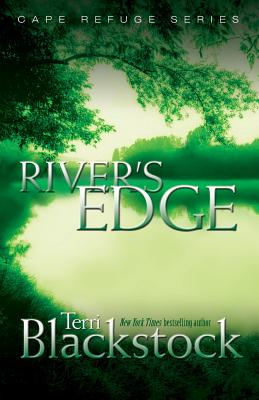 River's Edge (Cape Refuge Series Book Three), Blackstock, Terri