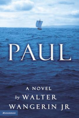 PAUL: A Novel, Walter Wangerin, Jr.