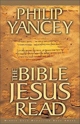 Bible Jesus Read, The, Philip Yancey