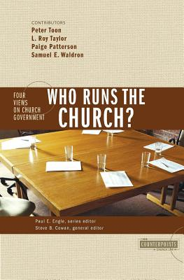 Image for Who Runs the Church?: 4 Views on Church Government (Counterpoints: Church Life)