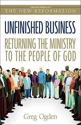 Image for Unfinished Business:  Returning the Ministry to the People of God