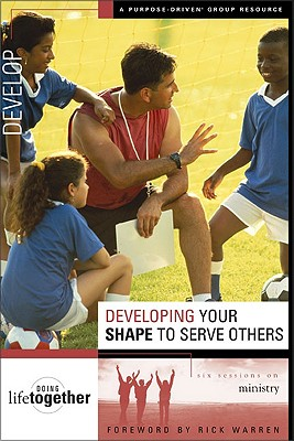 Image for Developing Your Shape to Serve Others (Doing Life Together Purpose-Driven Group Resource)