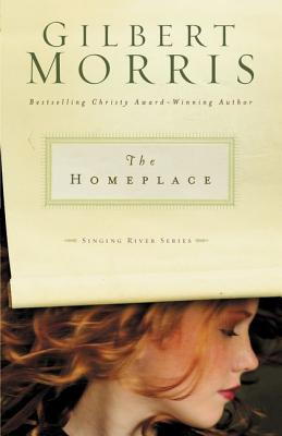 The Homeplace (Singing River Series #1), Gilbert Morris