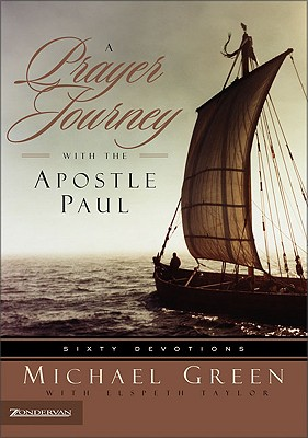 Image for A Prayer Journey with the Apostle Paul: Sixty Devotions