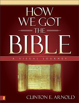 Image for How We Got the Bible: A Visual Journey (Zondervan Visual Reference Series)