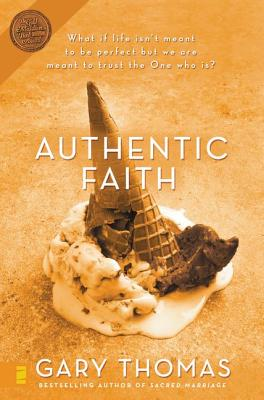 Image for Authentic Faith: The Power of a Fire-Tested Life