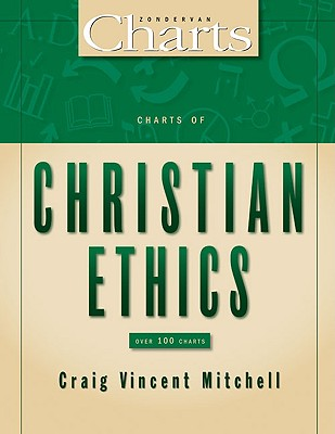 Image for Charts of Christian Ethics (ZondervanCharts)
