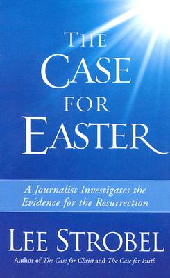 Image for The Case for Easter: Journalist Investigates the Evidence for the Resurrection