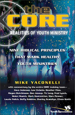 Image for The Core Realities of Youth Ministry: Nine Biblical Principles That Mark Healthy Youth Ministries