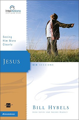 Jesus: Seeing Him More Clearly (Interactions), Hybels, Bill