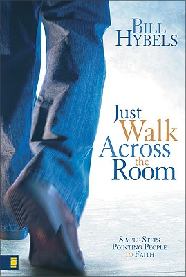 Image for Just Walk Across the Room: Simple Steps Pointing People to Faith