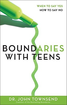 Boundaries With Teens: When To Say Yes, How To Say, Cloud, Henry