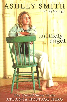 Image for Unlikely Angel: The Untold Story of the Atlanta Hostage Hero