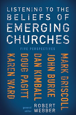 Image for Listening to the Beliefs of Emerging Churches: Five Perspectives