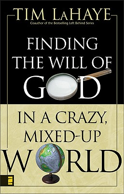 Finding the Will of God in a Crazy Mixed-Up World, LaHaye, Tim F.