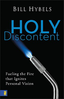 Image for Holy Discontent: Fueling the Fire That Ignites Personal Vision