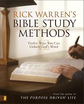 Image for Rick Warrens Bible Study Methods: Twelve Ways You Can Unlock Gods Word