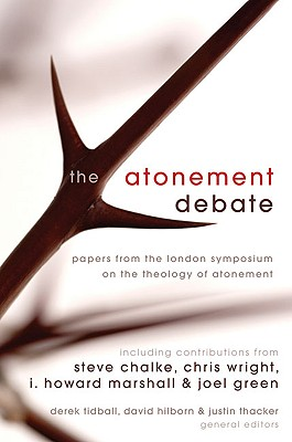 Image for The Atonement Debate: Papers from the London Symposium on the Theology of Atonement