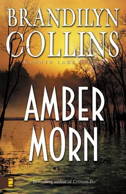 Amber Morn (Kanner Lake Series #4), Brandilyn Collins
