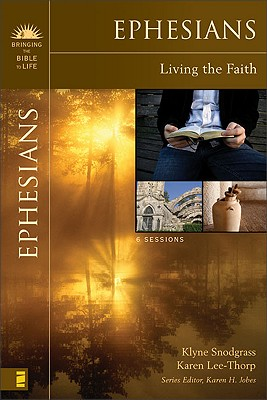 Ephesians: Living the Faith (Bringing the Bible to Life), Snodgrass, Klyne; Lee-Thorp, Karen