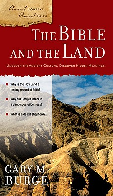 Image for The Bible and the Land (Ancient Context, Ancient Faith)