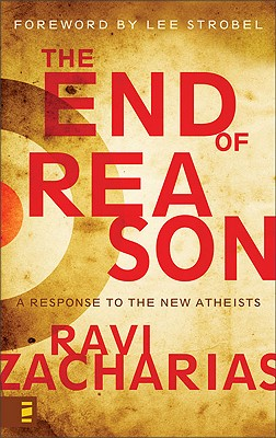 Image for The End of Reason: A Response to the New Atheists