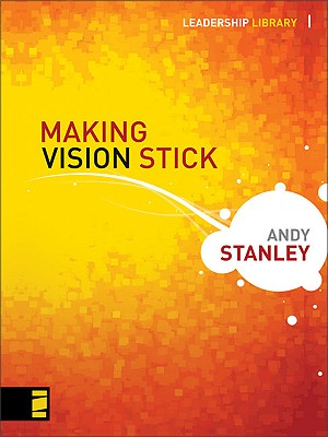 Image for Making Vision Stick (Leadership Library)
