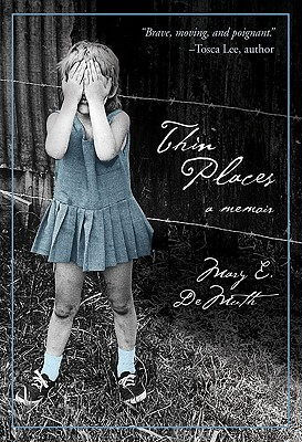 Thin Places: A Memoir, Mary E DeMuth