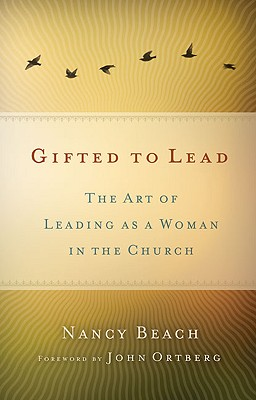 Image for Gifted to Lead: The Art of Leading As a Woman in the Church