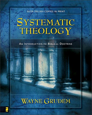 Systematic Theology : An Introduction to Biblical Doctrine, WAYNE GRUDEM