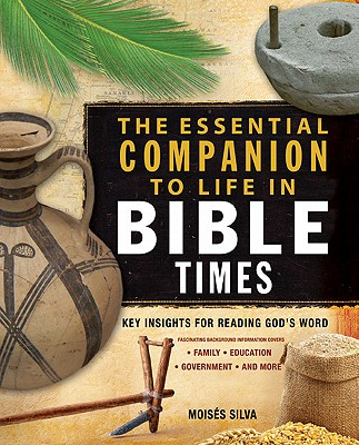 Image for The Essential Companion to Life in Bible Times: Key Insights for Reading God's Word (Essential Bible Companion Series)