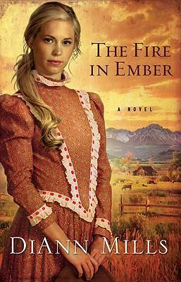 The Fire in Ember: A Novel, Mills, DiAnn