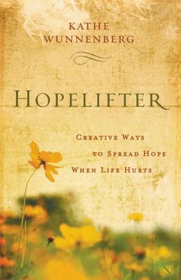 Image for Hopelifter: Creative Ways to Spread Hope When Life Hurts