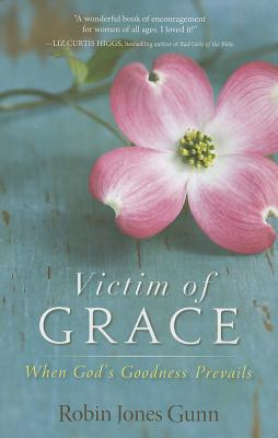 Image for Victim of Grace: When God's Goodness Prevails