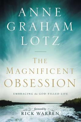 Image for The Magnificent Obsession: Embracing the God-Filled Life