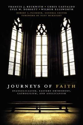 Image for Journeys of Faith: Evangelicalism, Eastern Orthodoxy, Catholicism, and Anglicanism