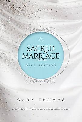 Sacred Marriage Gift Edition, Gary Thomas