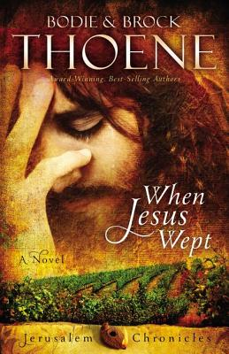 Image for When Jesus Wept (The Jerusalem Chronicles)