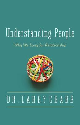 Image for Understanding People: Why We Long for Relationship