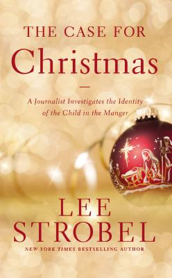Image for The Case for Christmas: A Journalist Investigates the Identity of the Child in the Manger