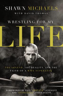 "Image for ""Wrestling for My Life: The Legend, the Reality, and the Faith of a WWE Superstar"""