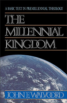 Image for The Millennial Kingdom: A Basic Text in Premillennial Theology